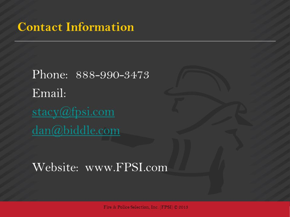 Contact Information Phone: 888-990-3473. Email: stacy@fpsi.com. dan@biddle.com. Website: www.FPSI.com.