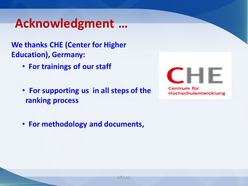 Acknowledgment … We thanks CHE (Center for Higher Education), Germany: