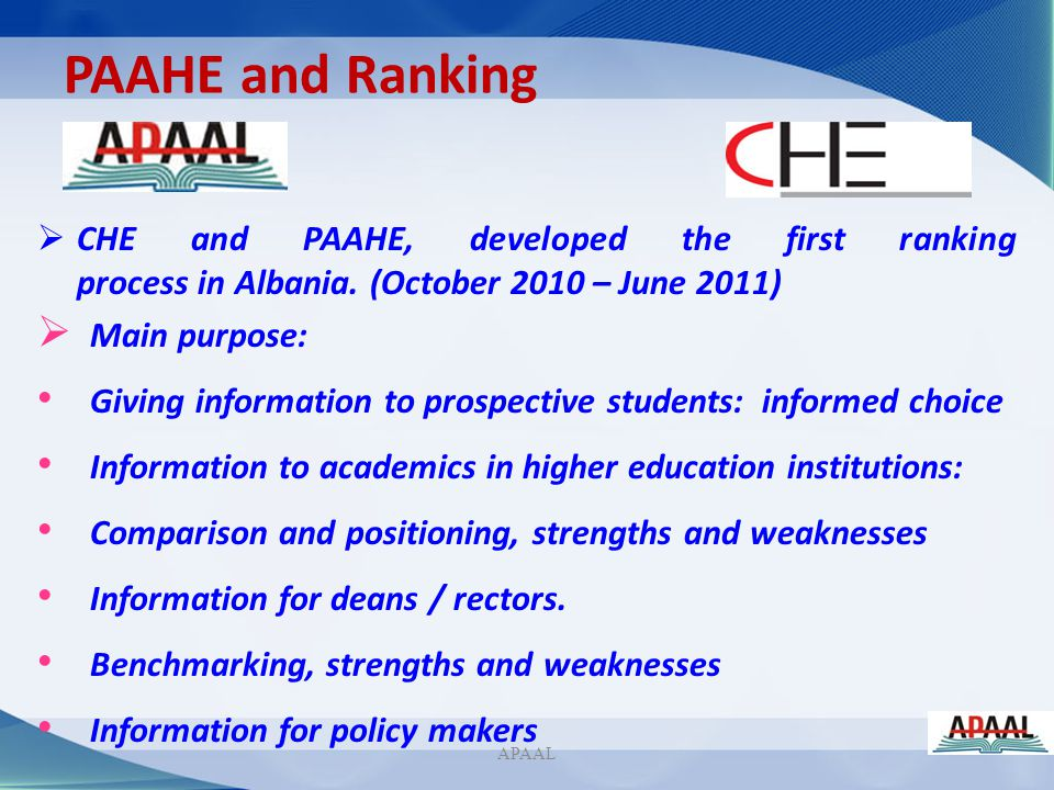 PAAHE and Ranking CHE and PAAHE, developed the first ranking process in Albania. (October 2010 – June 2011)