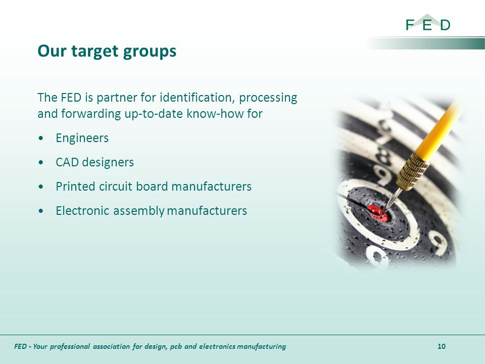 Our target groups The FED is partner for identification, processing and forwarding up-to-date know-how for.