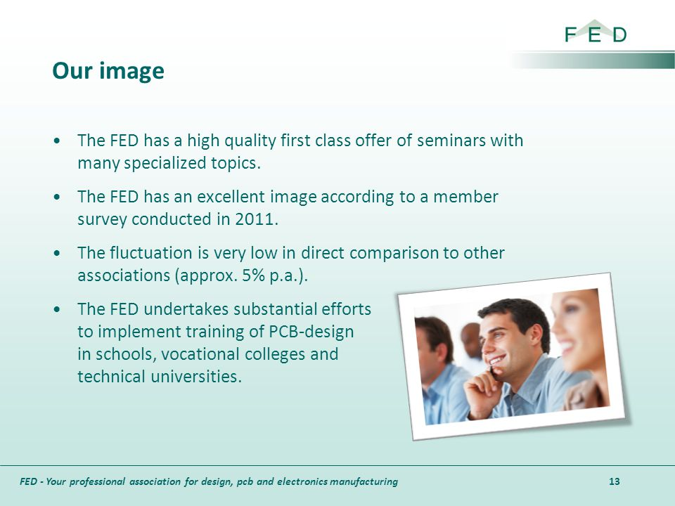 Our image The FED has a high quality first class offer of seminars with many specialized topics.