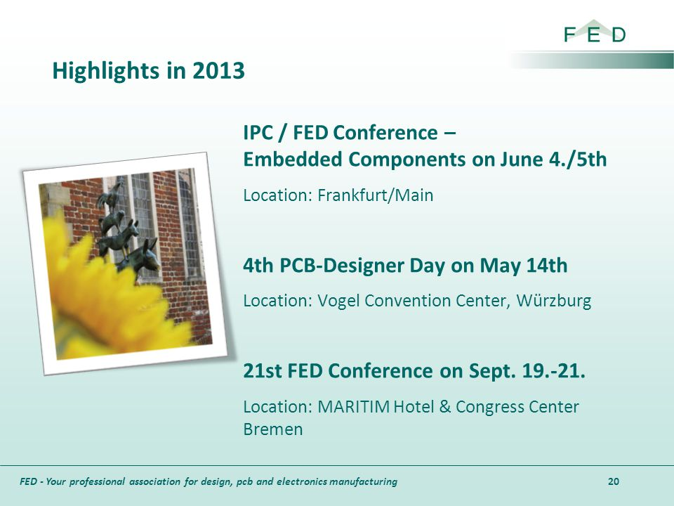 Highlights in 2013 IPC / FED Conference – Embedded Components on June 4./5th. Location: Frankfurt/Main.