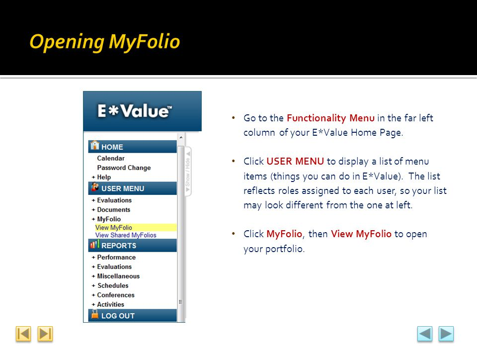 Opening MyFolio Go to the Functionality Menu in the far left column of your E*Value Home Page.