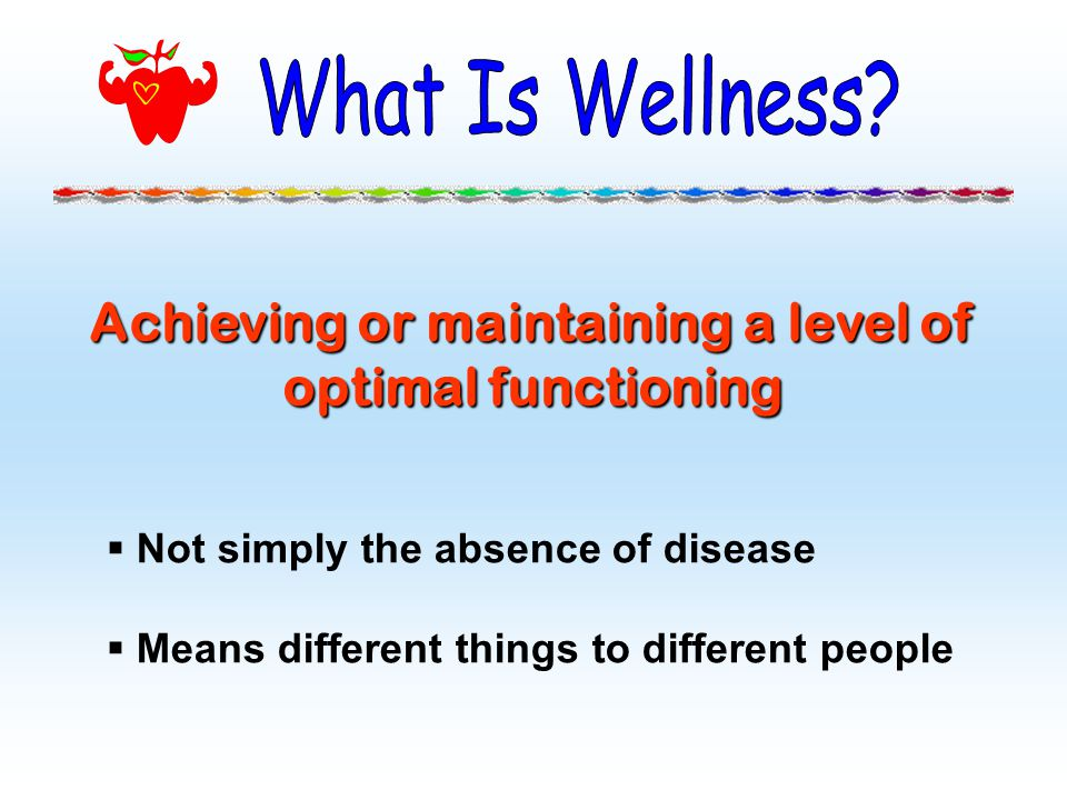 Achieving or maintaining a level of optimal functioning