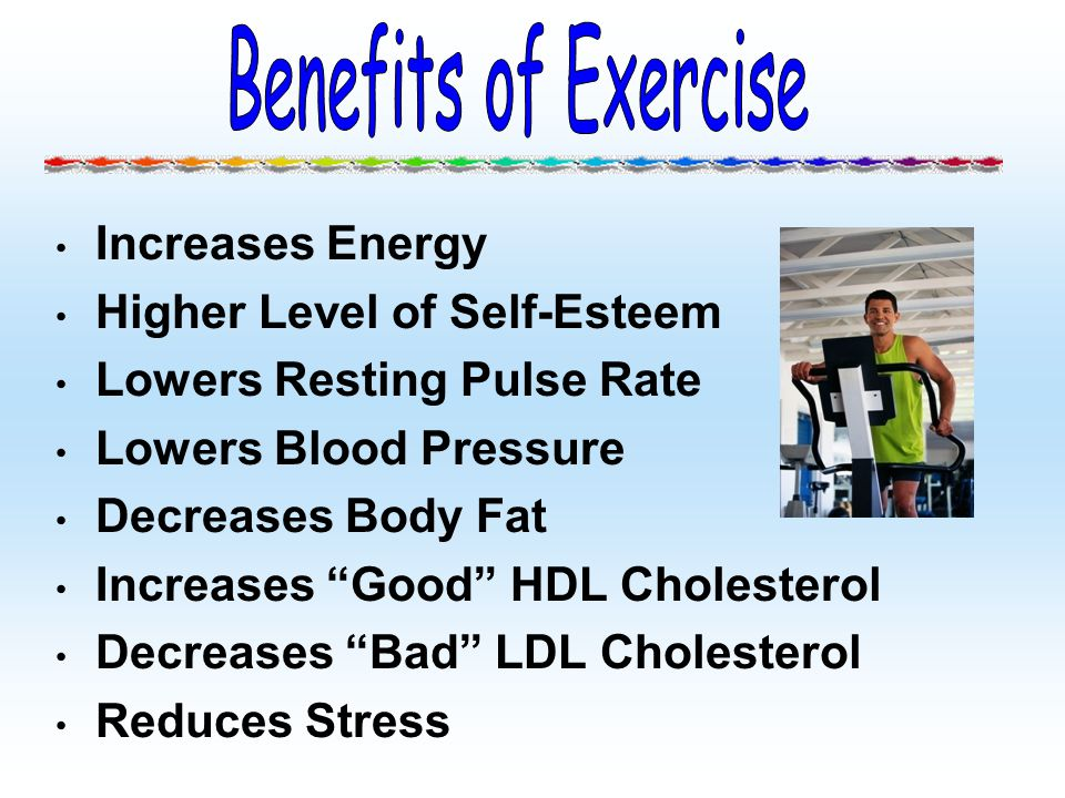 Benefits of Exercise Increases Energy Higher Level of Self-Esteem