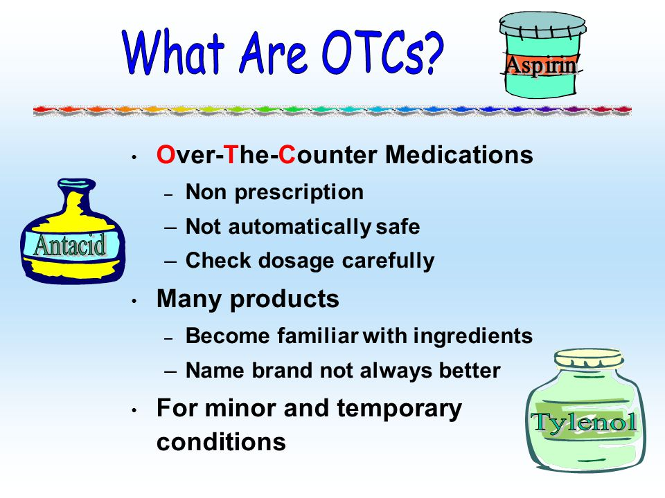 What Are OTCs Over-The-Counter Medications Many products