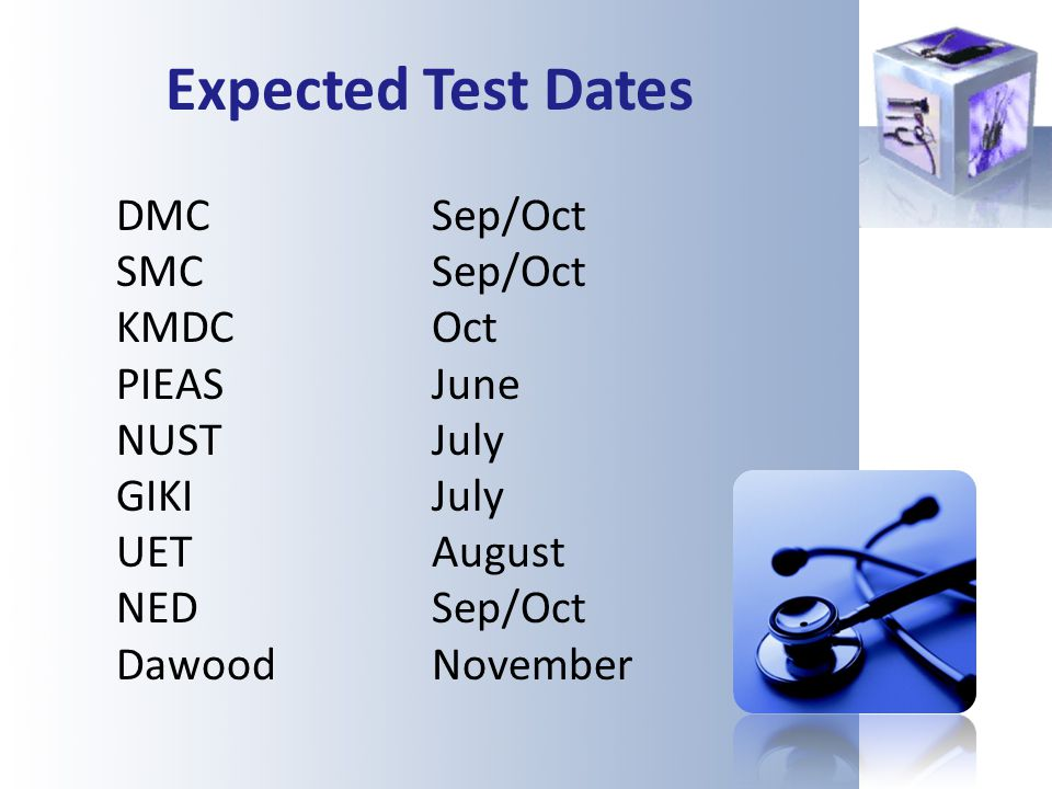 Expected Test Dates DMC Sep/Oct SMC Sep/Oct KMDC Oct PIEAS June
