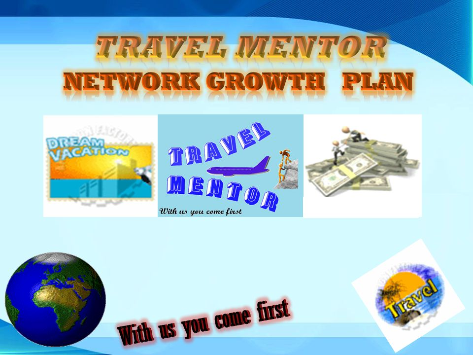 TRAVEL MENTOR NETWORK GROWTH plan
