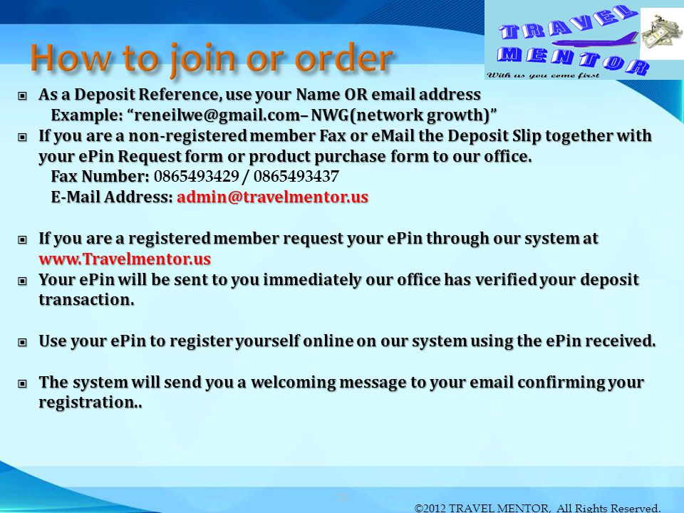 How to join or order As a Deposit Reference, use your Name OR email address. Example: reneilwe@gmail.com– NWG(network growth)