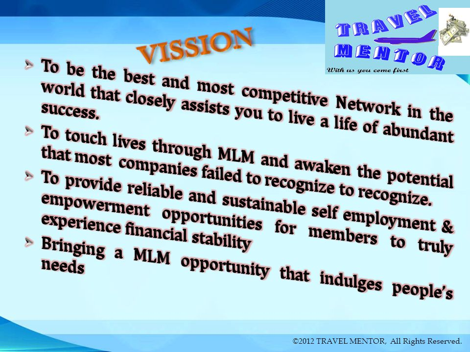 VISSION To be the best and most competitive Network in the world that closely assists you to live a life of abundant success.