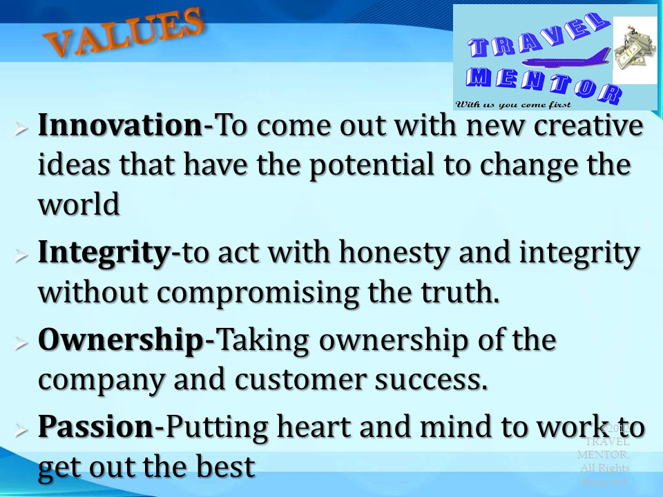 VALUES Innovation-To come out with new creative ideas that have the potential to change the world.
