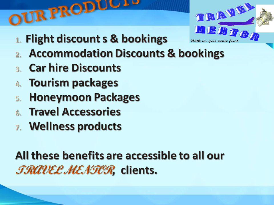 OUR PRODUCTS Flight discount s & bookings