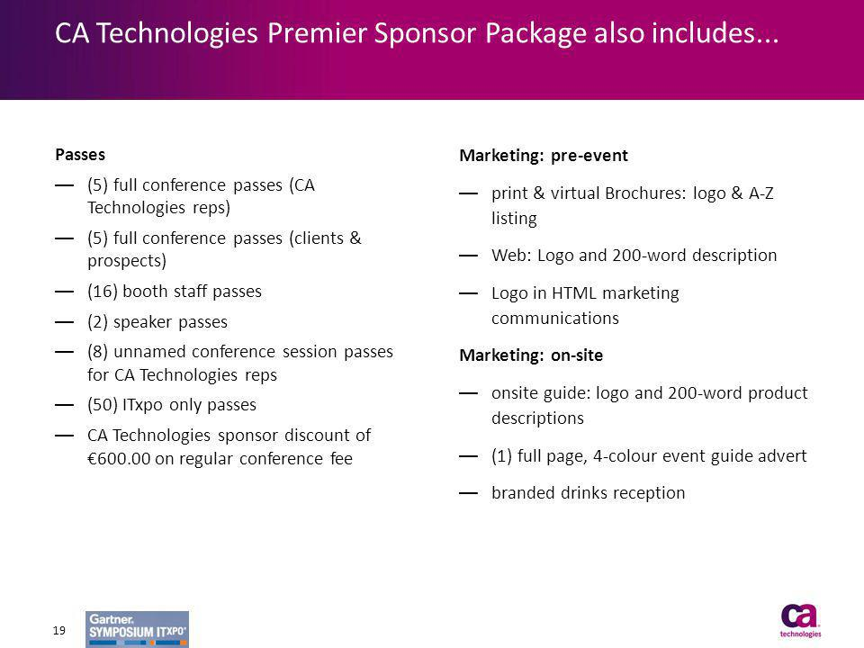 CA Technologies Premier Sponsor Package also includes...