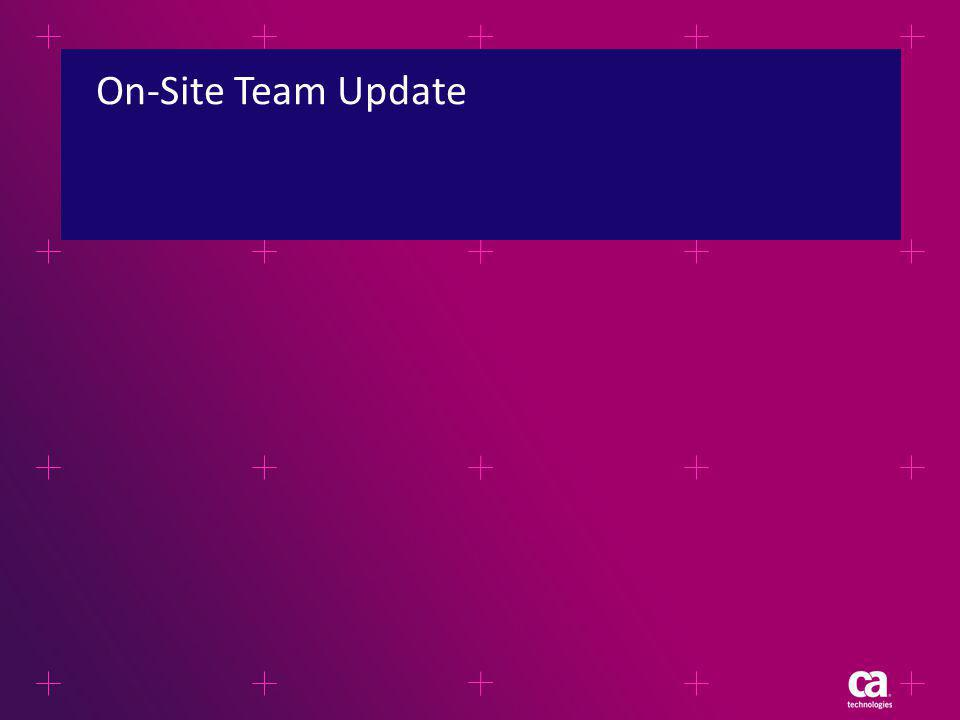 On-Site Team Update