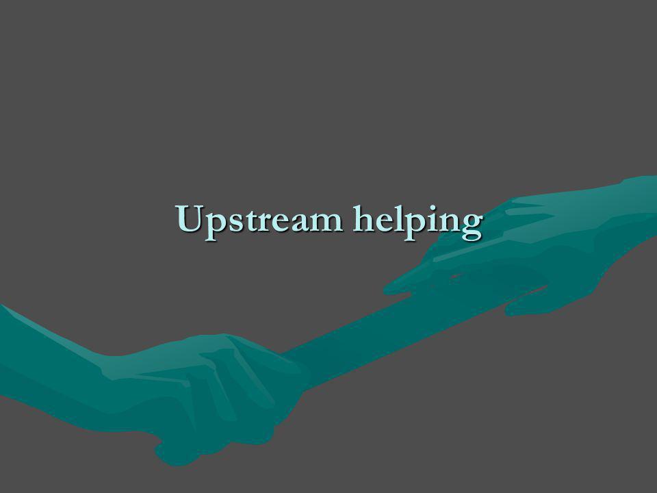 Upstream helping