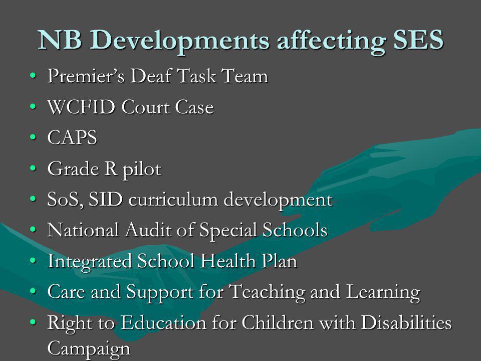 NB Developments affecting SES