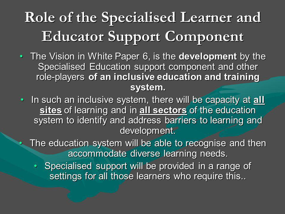 Role of the Specialised Learner and Educator Support Component