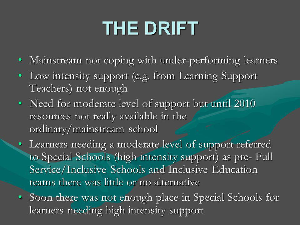 THE DRIFT Mainstream not coping with under-performing learners