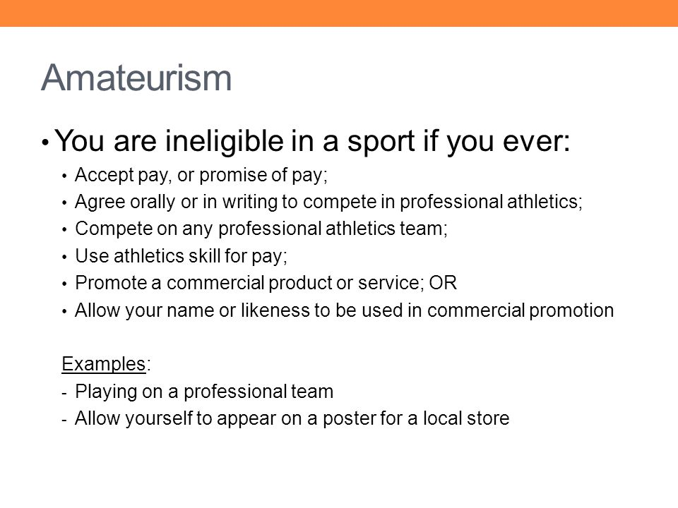 Amateurism You are ineligible in a sport if you ever: