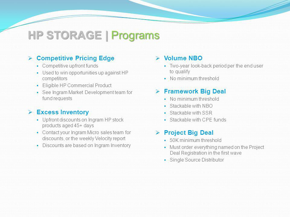 HP STORAGE | Programs Competitive Pricing Edge Excess Inventory