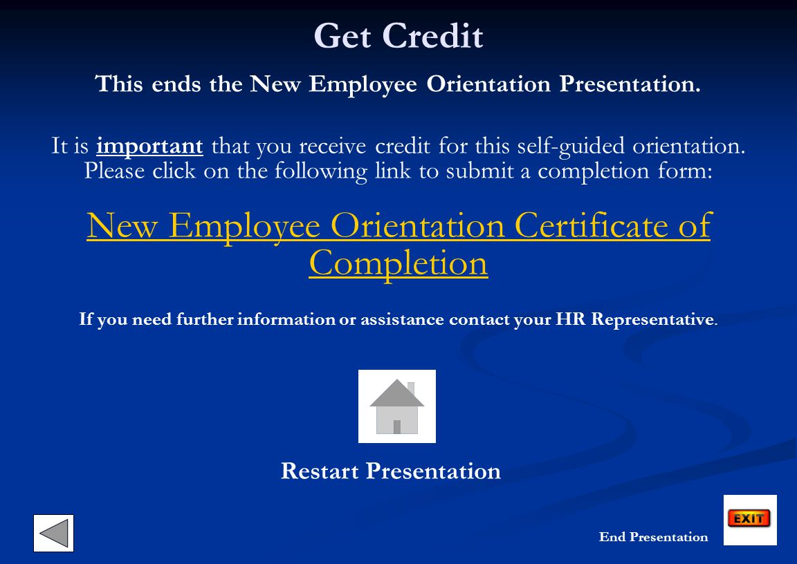 This ends the New Employee Orientation Presentation.