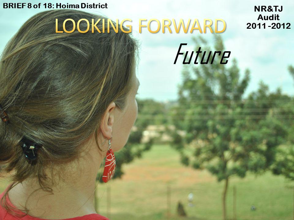 Future LOOKING FORWARD NR&TJ Audit 2011 -2012