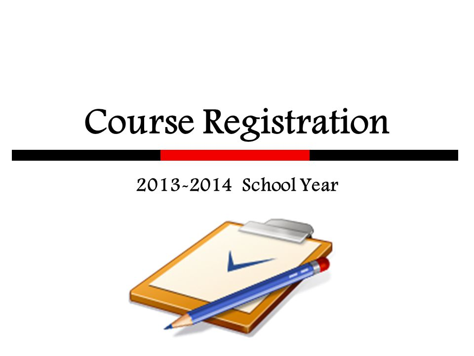 Course Registration 2013-2014 School Year