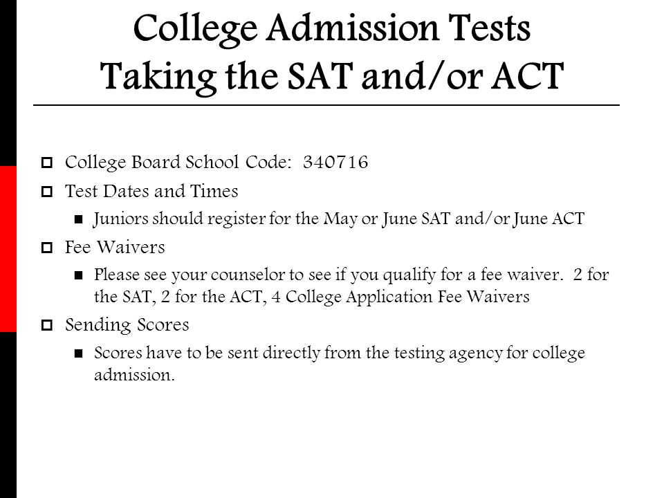 College Admission Tests Taking the SAT and/or ACT