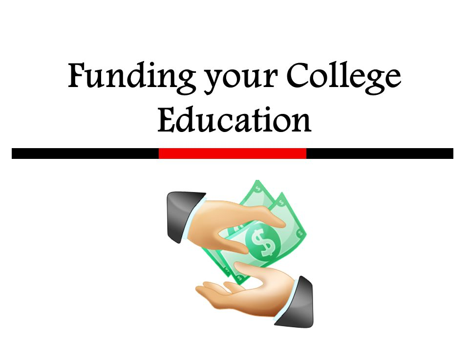 Funding your College Education