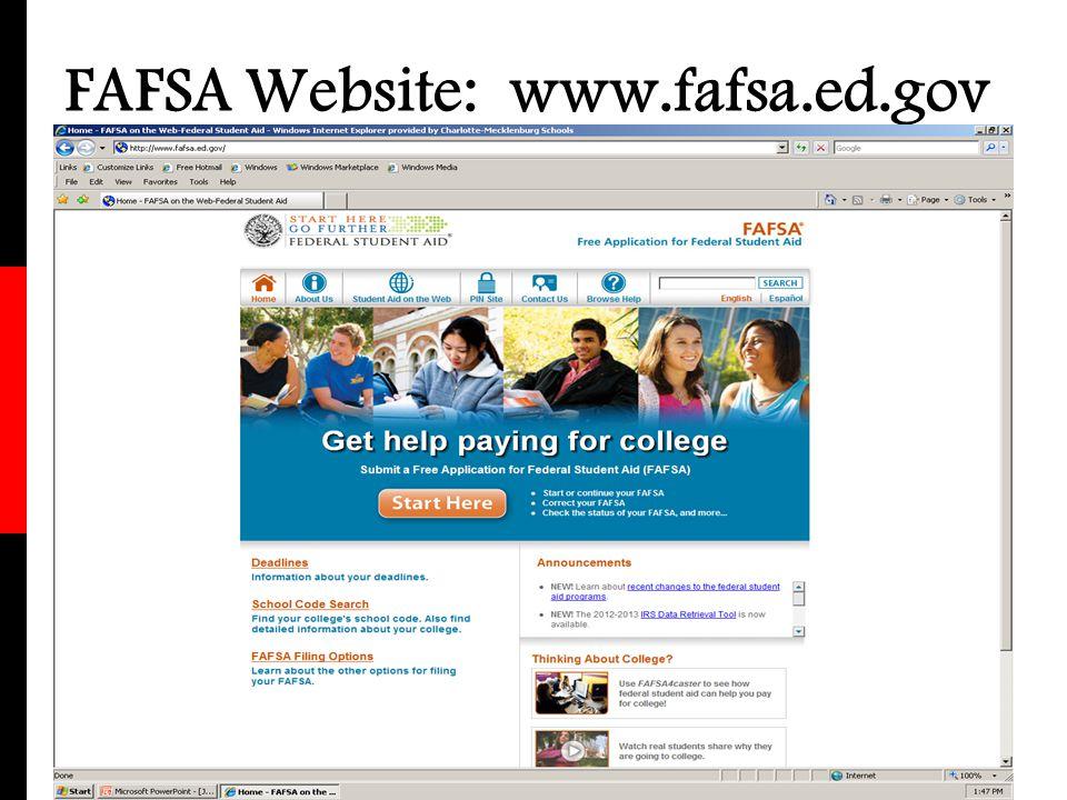 FAFSA Website: www.fafsa.ed.gov