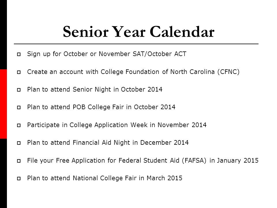 Senior Year Calendar Sign up for October or November SAT/October ACT