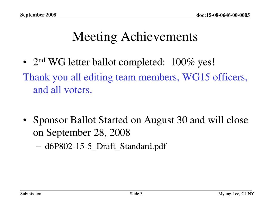 Meeting Achievements 2nd WG letter ballot completed: 100% yes!
