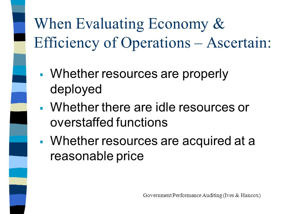 When Evaluating Economy & Efficiency of Operations – Ascertain: