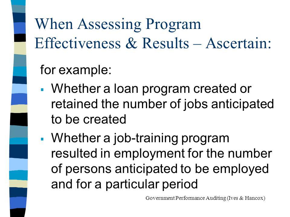 When Assessing Program Effectiveness & Results – Ascertain: