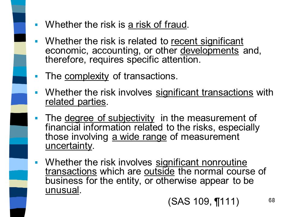 Whether the risk is a risk of fraud.