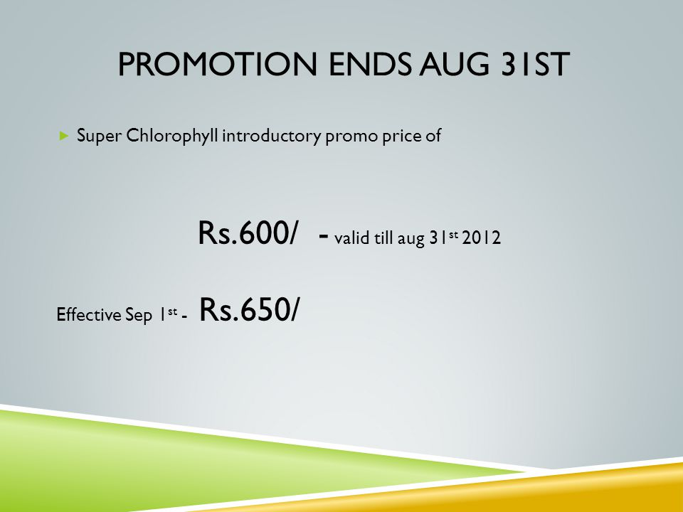 Promotion ends Aug 31st Super Chlorophyll introductory promo price of