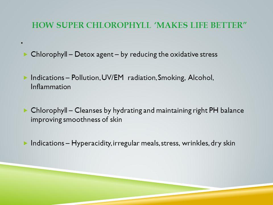 How Super chlorophyll 'makes life better .