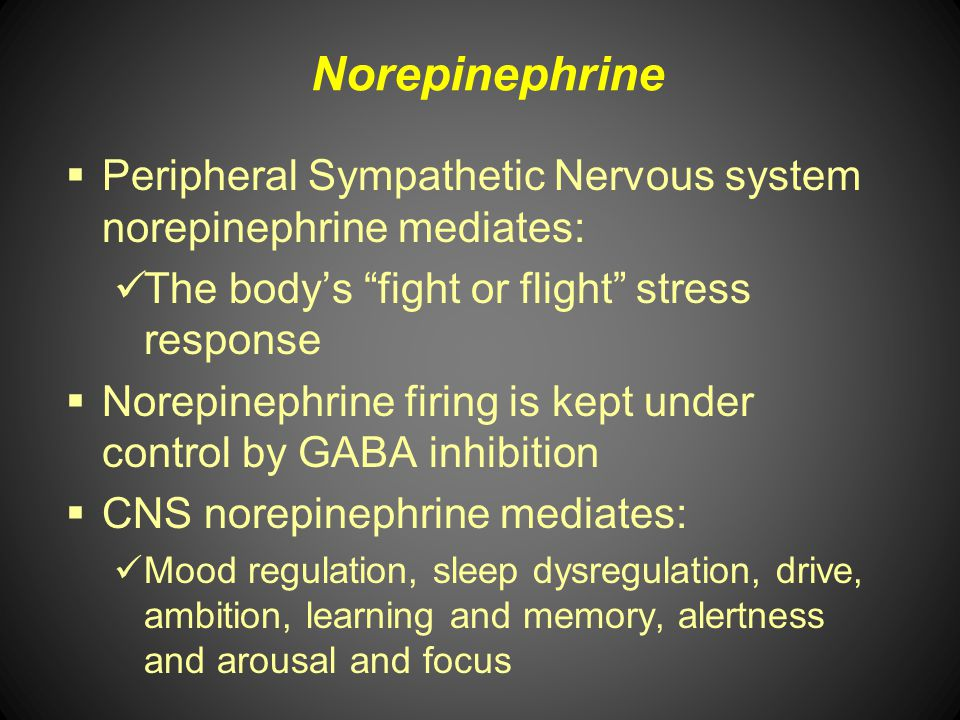 Norepinephrine Peripheral Sympathetic Nervous system norepinephrine mediates: The body's fight or flight stress response.