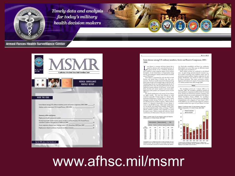 The Armed Forces Health Surveillance Center publishes MSMR, the Medical Surveillance Monthly Report, which includes cases of tick-borne disease among military patients. It is available free on-line.