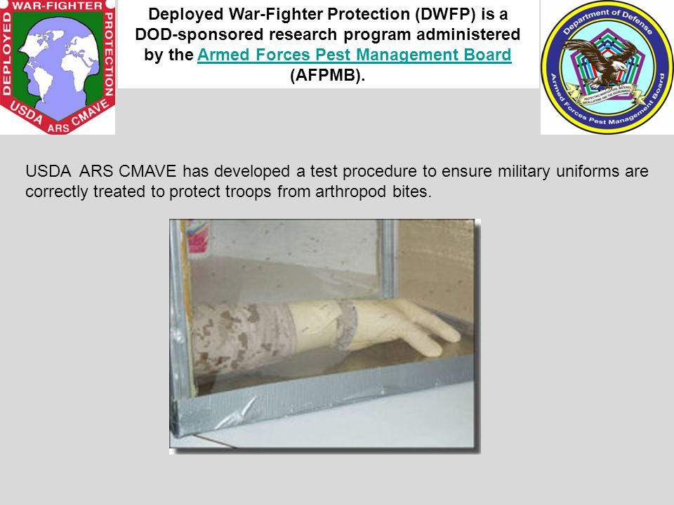 Deployed War-Fighter Protection (DWFP) is a DOD-sponsored research program administered by the Armed Forces Pest Management Board (AFPMB).
