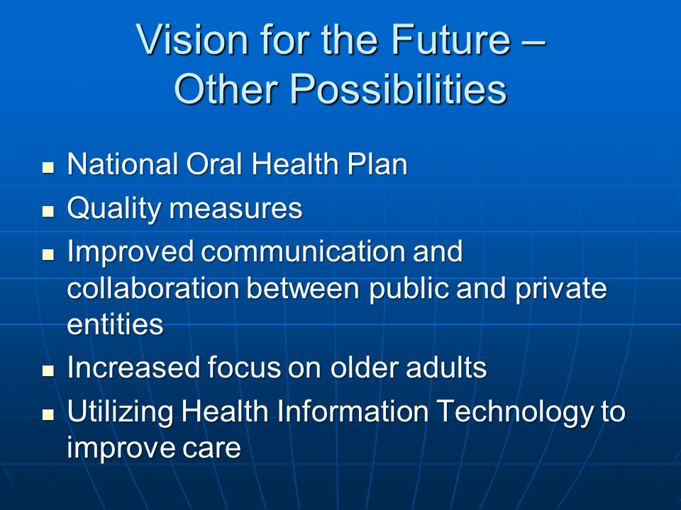 Vision for the Future – Other Possibilities