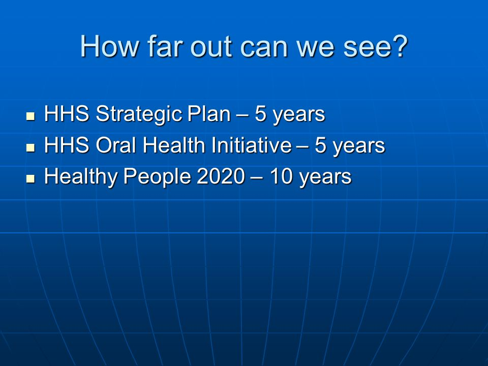 How far out can we see HHS Strategic Plan – 5 years