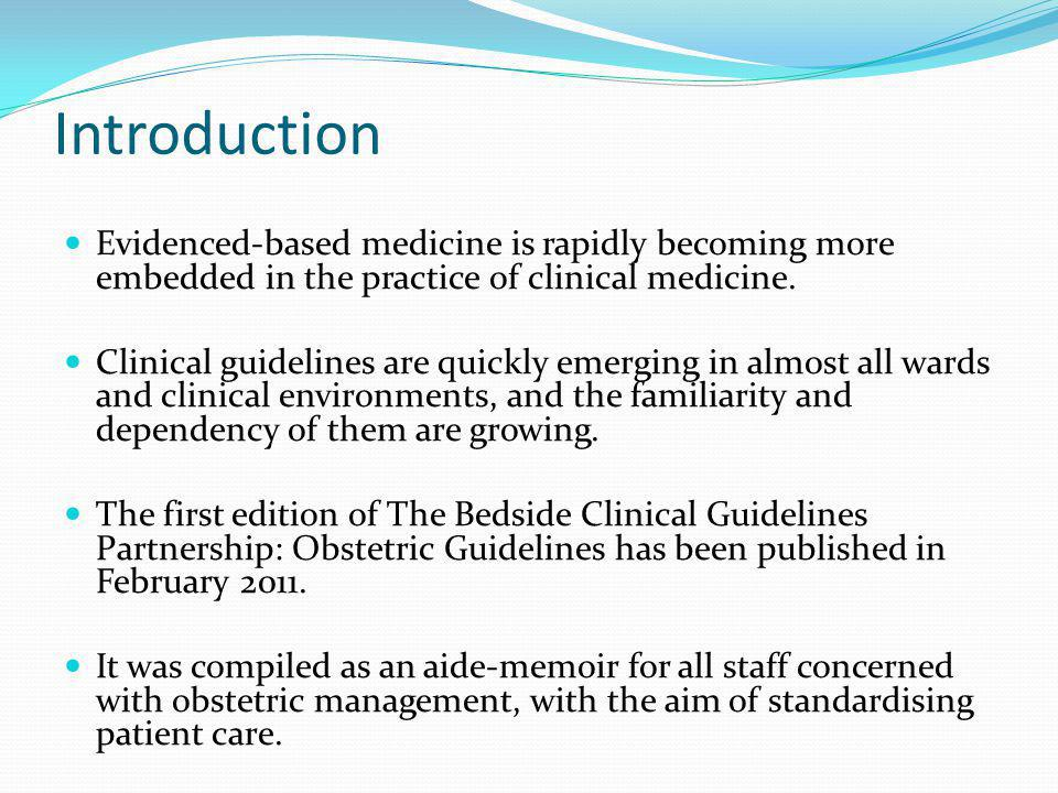 Introduction Evidenced-based medicine is rapidly becoming more embedded in the practice of clinical medicine.