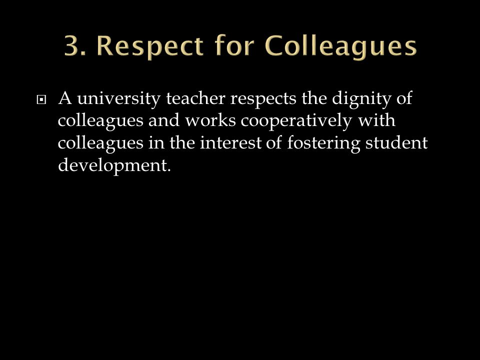 3. Respect for Colleagues