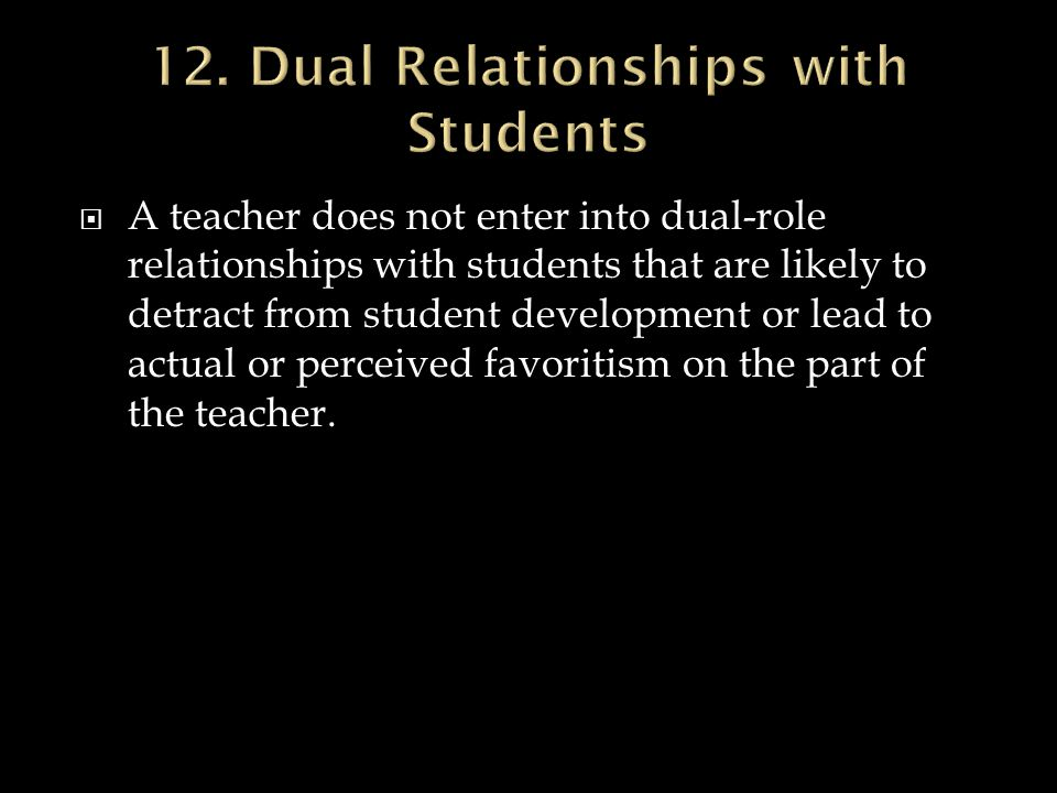 12. Dual Relationships with Students