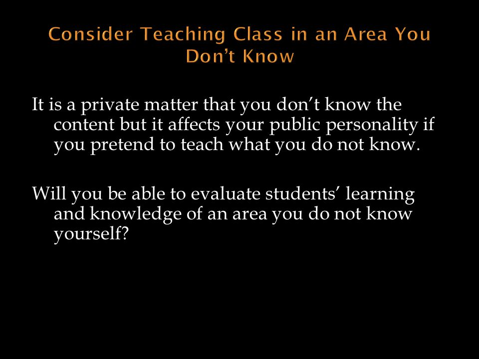 Consider Teaching Class in an Area You Don't Know