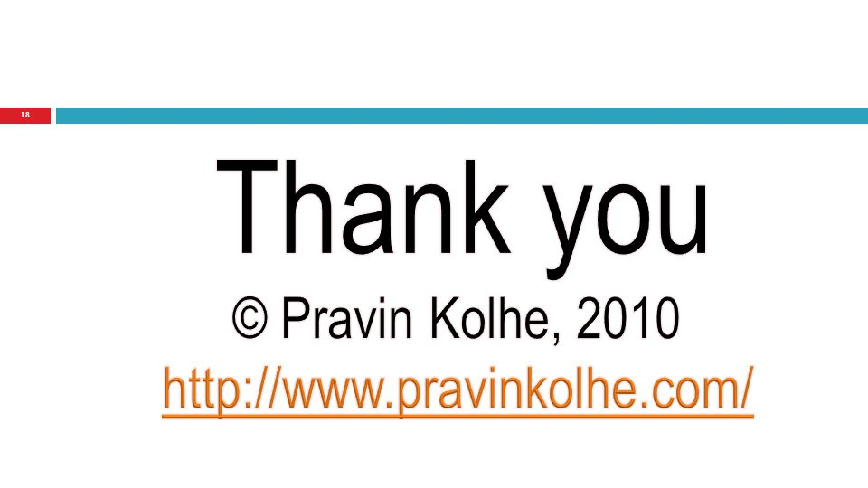Thank you © Pravin Kolhe, 2010 http://www.pravinkolhe.com/
