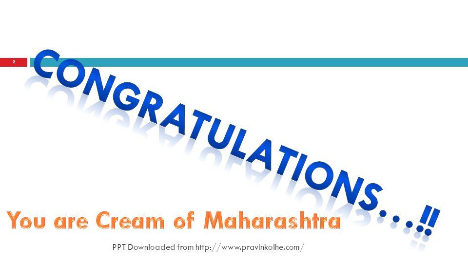 You are Cream of Maharashtra