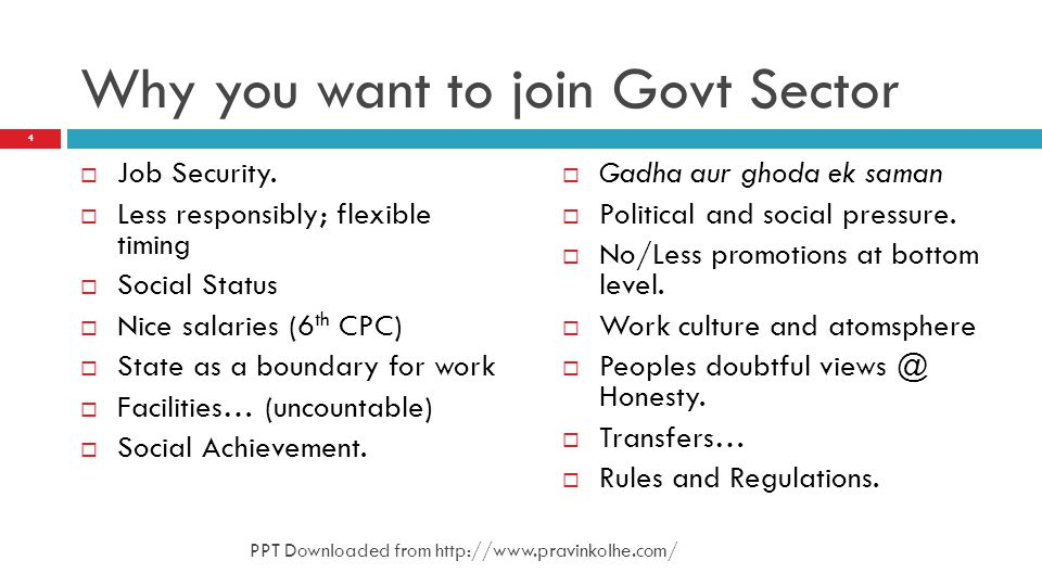 Why you want to join Govt Sector
