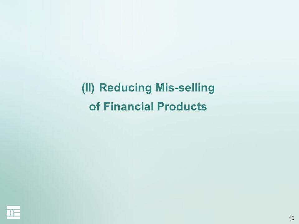 (II) Reducing Mis-selling